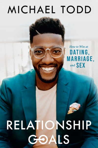 Relationship Goals by Michael Todd Book Summary, Reviews and E-Book Download