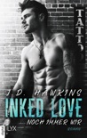 Inked Love - Noch immer wir book summary, reviews and downlod
