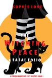 The Witching Place: A Fatal Folio (A Curious Bookstore Cozy Mystery—Book 1) book summary, reviews and download