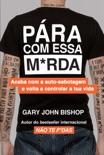 Pára Com Essa M*rda book summary, reviews and downlod