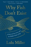Why Fish Don't Exist book summary, reviews and download