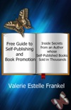 Free Guide to Self-Publishing and Book Promotion: Inside Secrets from an Author Whose Self-Published Books Sold in Thousands book summary, reviews and download