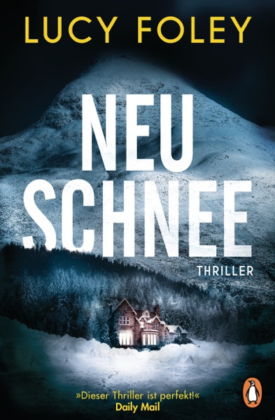 Neuschnee by Lucy Foley Book Summary, Reviews and E-Book Download