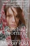 The White Birds of Morning e-book