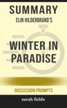 Summary of Winter in Paradise by Elin Hilderbrand (Discussion Prompts) book summary, reviews and downlod
