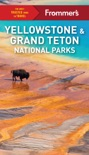 Frommer's Yellowstone and Grand Teton National Parks book summary, reviews and download
