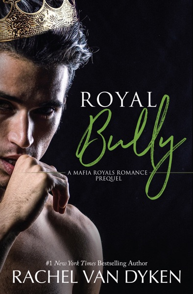 Royal Bully by Rachel Van Dyken Book Summary, Reviews and E-Book Download