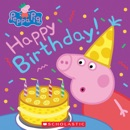 Happy Birthday! (Peppa Pig) book summary, reviews and download