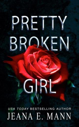 Pretty Broken Girl by Jeana E. Mann book summary, reviews and downlod