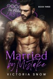 Married by Mistake - Book Three book summary, reviews and downlod