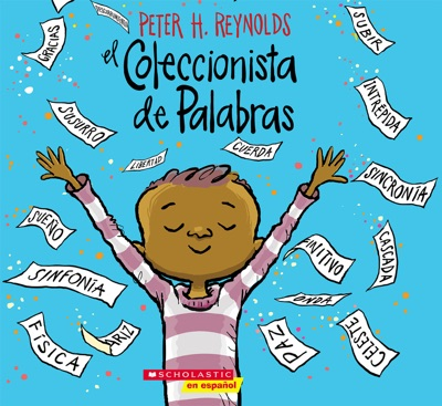 El Coleccionista de Palabras (The Word Collector) by Peter H. Reynolds Book Summary, Reviews and E-Book Download