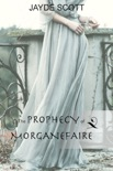 The Prophecy of Morganefaire book summary, reviews and downlod