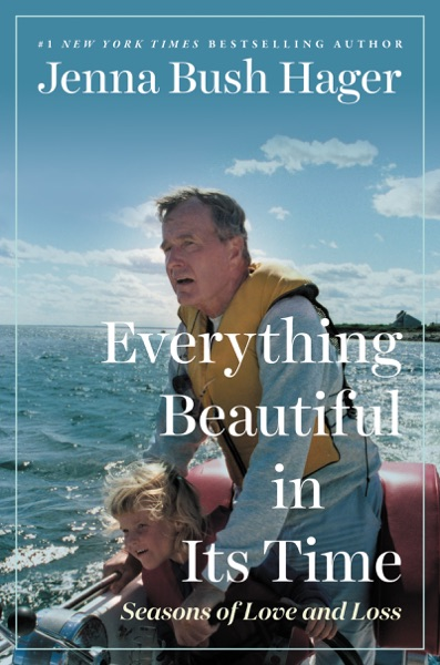 Everything Beautiful in Its Time by Jenna Bush Hager Book Summary, Reviews and E-Book Download