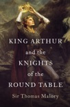 King Arthur and the Knights of the Round Table book summary, reviews and download