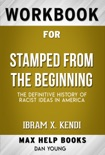 Stamped from the Beginning: The Definitive History of Racist Ideas in America by Ibram X (Max Help Workbooks) book summary, reviews and downlod
