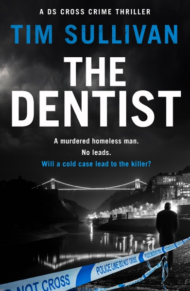 The Dentist by Tim Sullivan Book Summary, Reviews and E-Book Download