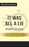 It Was All a Lie: How the Republican Party Became Donald Trump by Stuart Stevens (Discussion Prompts) book summary, reviews and downlod