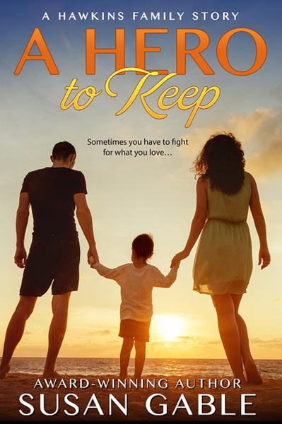 A Hero to Keep by Susan Gable Book Summary, Reviews and E-Book Download