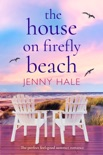 The House on Firefly Beach book summary, reviews and download