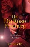 The Du Rose Prophecy