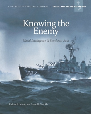 Knowing the Enemy: Naval Intelligence in Southeast Asia by United States Government Printing Office book summary, reviews and downlod
