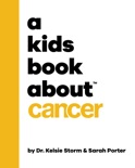 A Kids Book About Cancer book summary, reviews and download