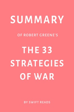 Summary of Robert Greene's The 33 Strategies of War by Swift Reads E-Book Download