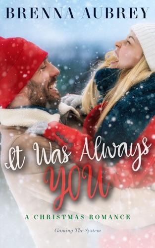 It Was Always You by Brenna Aubrey E-Book Download