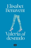 Valeria al desnudo book summary, reviews and downlod