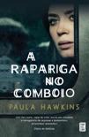 A Rapariga no Comboio book summary, reviews and downlod