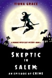 Skeptic in Salem: An Episode of Crime (A Dubious Witch Cozy Mystery—Book 2) book summary, reviews and downlod