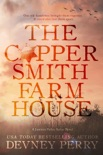 The Coppersmith Farmhouse book summary, reviews and downlod