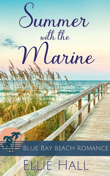 Summer with the Marine by Ellie Hall Book Summary, Reviews and E-Book Download