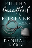 Filthy Beautiful Forever book summary, reviews and downlod