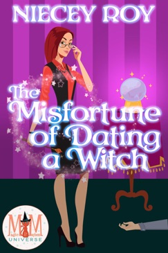 The Misfortune of Dating a Witch: Magic and Mayhem Universe E-Book Download
