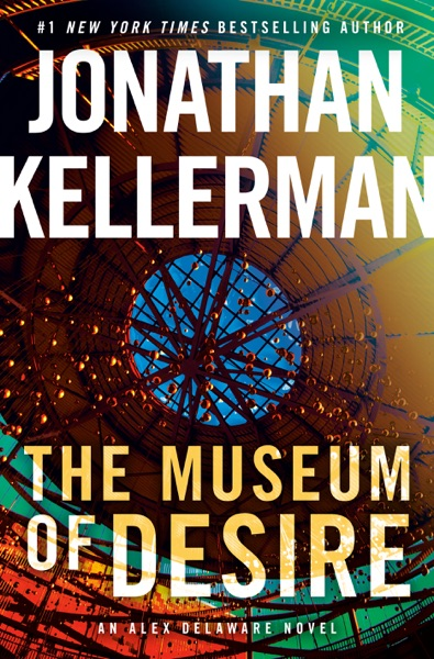 The Museum of Desire by Jonathan Kellerman Book Summary, Reviews and E-Book Download