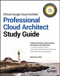 Official Google Cloud Certified Professional Cloud Architect Study Guide e-book