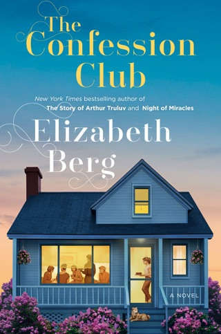 The Confession Club by Elizabeth Berg E-Book Download