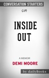 Inside Out: A Memoir by Demi Moore: Conversation Starters book summary, reviews and downlod