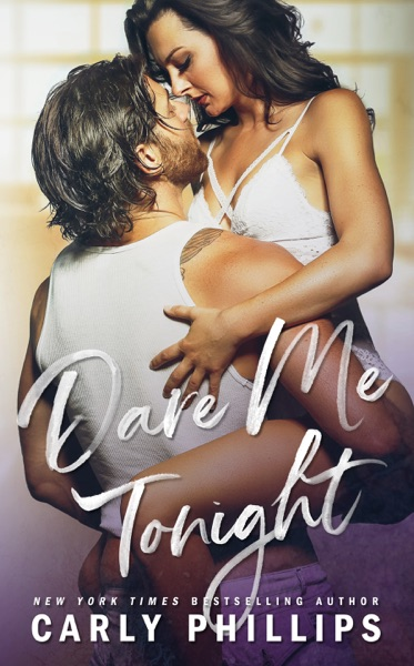 Dare Me Tonight by Carly Phillips Book Summary, Reviews and E-Book Download