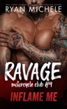 Inflame Me (Ravage MC#4) book summary, reviews and downlod