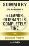 Summary of Eleanor Oliphant Is Completely Fine: A Novel by Gail Honeyman (Discussion Prompts) book summary, reviews and downlod
