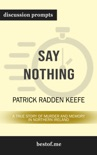 Say Nothing: A True Story of Murder and Memory in Northern Ireland by Patrick Radden Keefe (Discussion Prompts) book summary, reviews and downlod