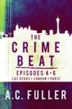 The Crime Beat, Episodes 4-6: Las Vegas, London, Paris book summary, reviews and downlod