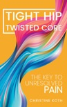 Tight Hip Twisted Core book summary, reviews and download