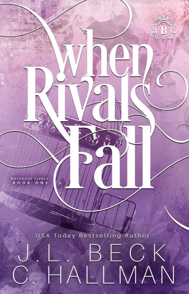 When Rivals Fall: A Bully Romance by J.L. Beck & C. Hallman Book Summary, Reviews and E-Book Download