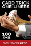 Card Trick One-Liners: 100 Jokes book summary, reviews and downlod