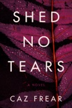 Shed No Tears book summary, reviews and download