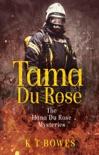 Tama Du Rose book summary, reviews and downlod