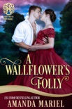 A Wallflower's Folly book summary, reviews and downlod